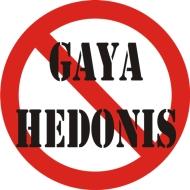 Stop Gaya Hidup Hedonis